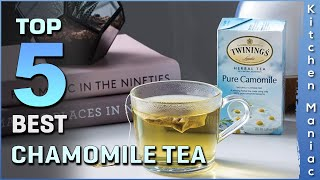 Top 5 Best Chamomile Tea Review in 2021