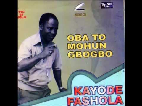 Kayode Fashola- Oba To Mohun Gbogbo