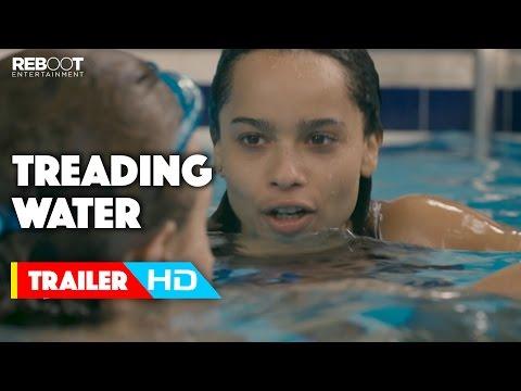 'Treading Water'   2015  Zoë Kravitz, Douglas Smith, CarrieAnne Moss Movie