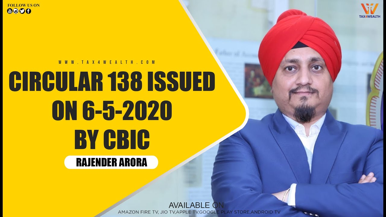 GST- Circular No 138 issued on 6/05/2020 by CBIC with CA Rajender Arora