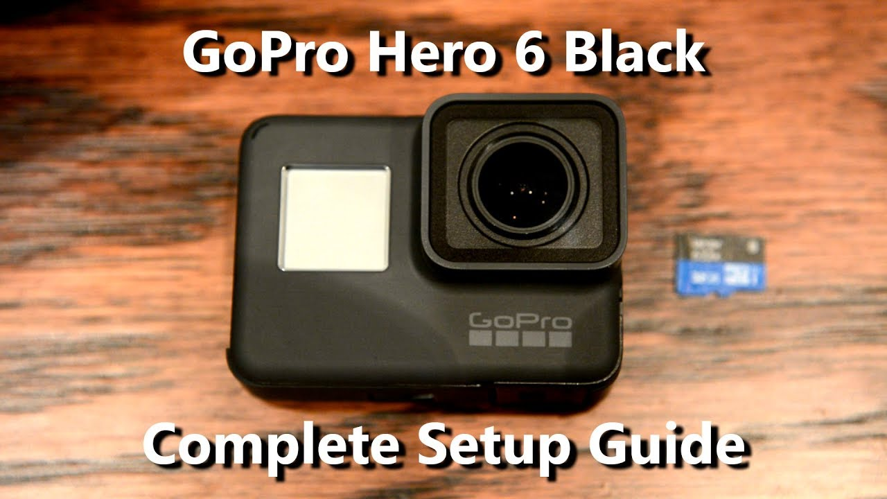 GoPro Hero 6 Black Complete Setup Connect To GoPro App Features