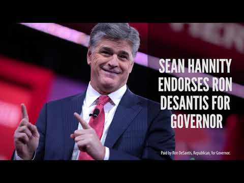 Sean Hannity Endorses Ron DeSantis for Governor of Florida