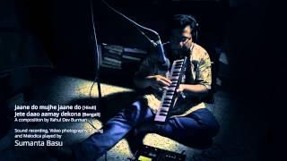 Jane do mujhe jane do :: Sumanta Basu on melodica