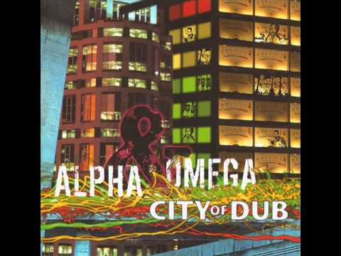 Alpha & Omega ‎– City Of Dub (2006) Full Album