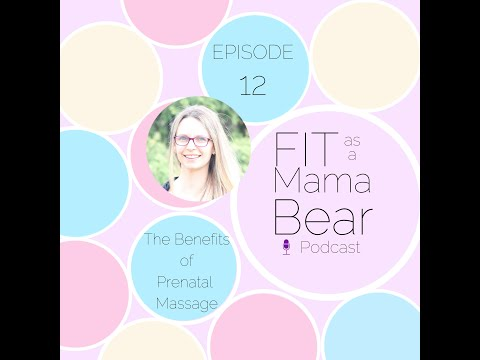 Episode 12- The Benefits Of Prenatal Massage
