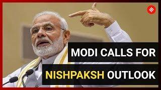 Modi Calls For 'Nishpaksh' Outlook