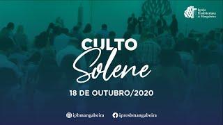 Culto Solene - Ig. Presbiteriana de Mangabeira - 18/10/2020