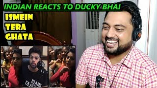 Indian Reacts to DUCKY BHAI | ISME TERA GHATA  | THESE VIRAL MUSICALLY GIRLS MUST BE STOPPED !!!