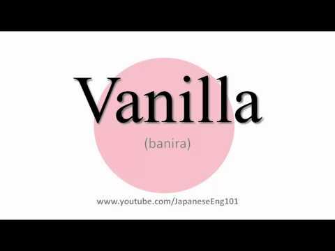 How to Pronounce Vanilla