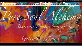 Disassembling Illusory Relationship Fantasies 2-4-13