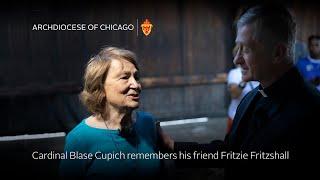 Cardinal Blase Cupich remembers his friend Fritzie Fritzshall