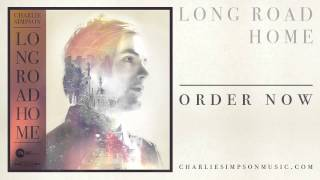 """Long Road Home"" Charlie Simpson OFFICIAL AUDIO"