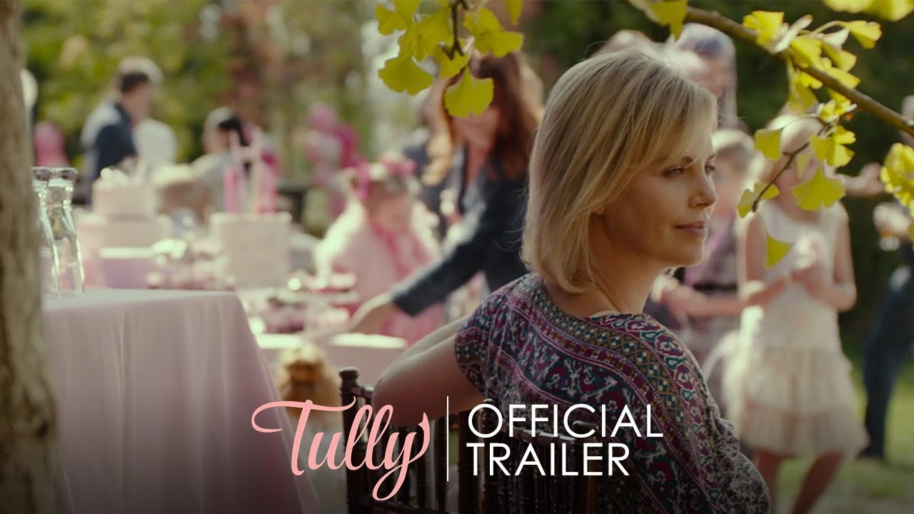 Tully Official Trailer Hd In Theaters May 4 Youtube