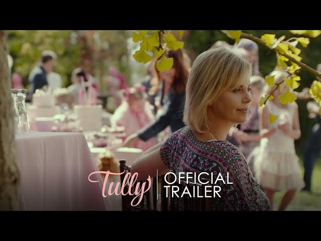 TULLY - Official Trailer - In Theaters May 4