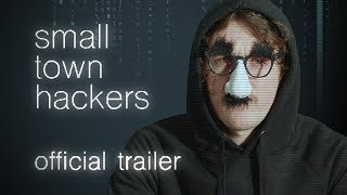 Small Town Hackers | Official Trailer