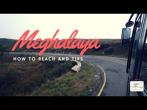 MEGHALAYA- PART 1| HOW TO REACH AND BASIC TIPS| TRAVEL TO CHERRAPUNJI - MOBILE VERSION