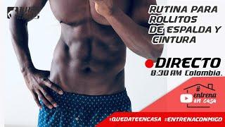RUTINA PARA ELIMINAR LOS ROLLITOS DE LA CINTURA Y LA ESPALDA