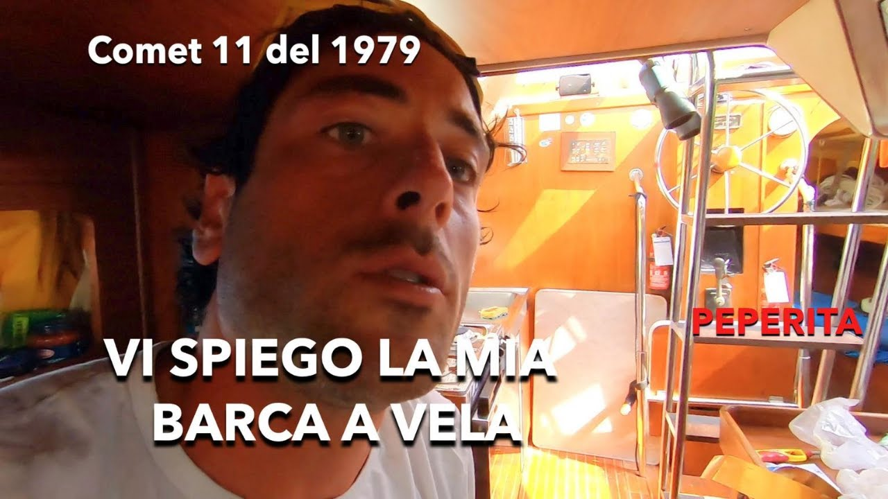 Vi Spiego la Mia Barca a Vela un Comet 11 del 1979 [Peperita]