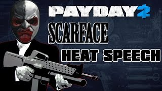 PAYDAY 2 - SCARFACE HEAT SPEECH (Tony Montana)