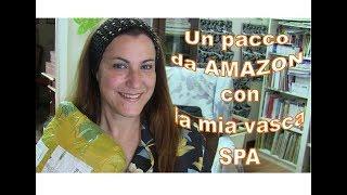 Haul: un pacco da Amazon con la mia vasca spa