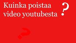 miten poistaa video youtubesta (2013)