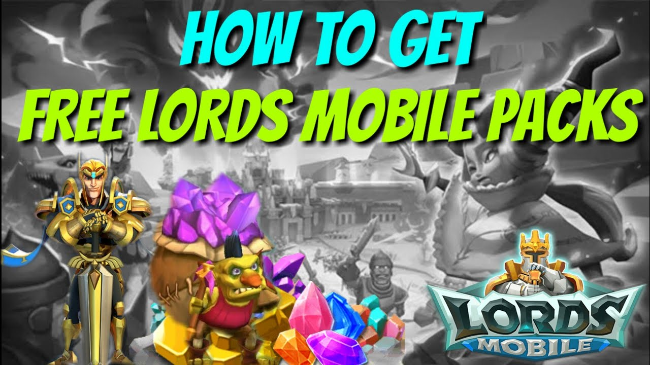How To Get Free Lords Mobile Packs Lords Mobile Youtube