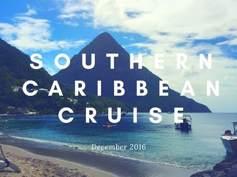 SOUTHERN CARIBBEAN CRUISE | DECEMBER 2016