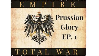 Empire Total War:  Prussian Glory Ep. 1 -   Subscriber Challenge