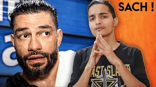 ASLI SACH - Why Roman Reigns is NOT MY FAVOURITE !