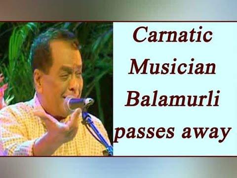 Veteran Carnatic musician M Balamuralikrishna passed away in Chennai on Tuesday