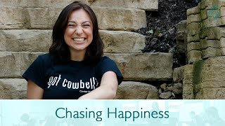 Monday Mojo: Chasing Happiness
