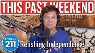 Relishing Independence | This Past Weekend w/ Theo Von #211