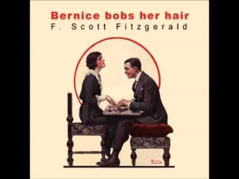 Bernice Bobs Her Hair  by F  Scott Fitzgerald