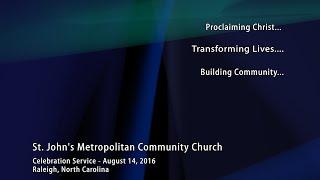 Celebration Service – August 14, 2016