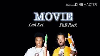 Luh Kel - Movie (lyrics) feat. PnB Rock