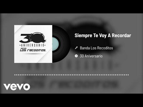 Banda Los Recoditos - Siempre Te Voy A Recordar (Versión 30