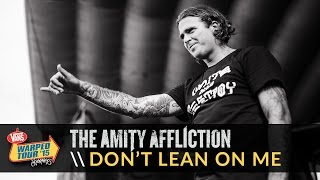 The Amity Affliction - Don't Lean On Me (Live 2015 Vans Warped Tour)
