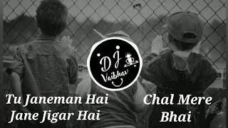 Tu Janeman Hai Jane Jigar Hai - Chal Mere Bhai - DJ HMD