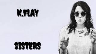 K.FLAY - Sister ( Lyrics Video)