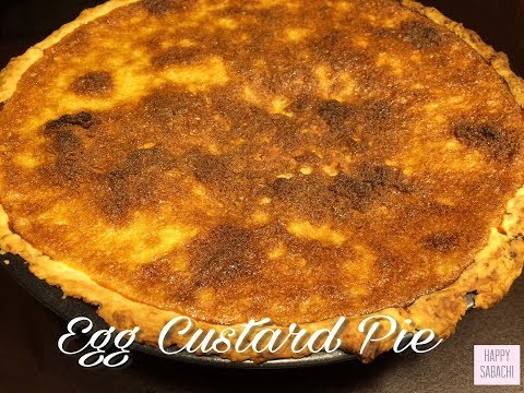 How To Make Mouthwatering Egg Custard Pie