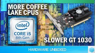 News Corner | New Coffee Lake CPUs, Slower GT 1030, Apple Making a CPU