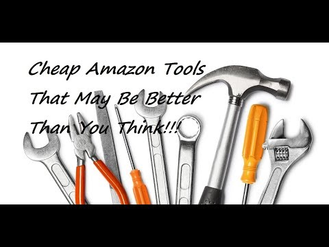 Cheap Tools From Amazon Are They Worth The Investment 2017