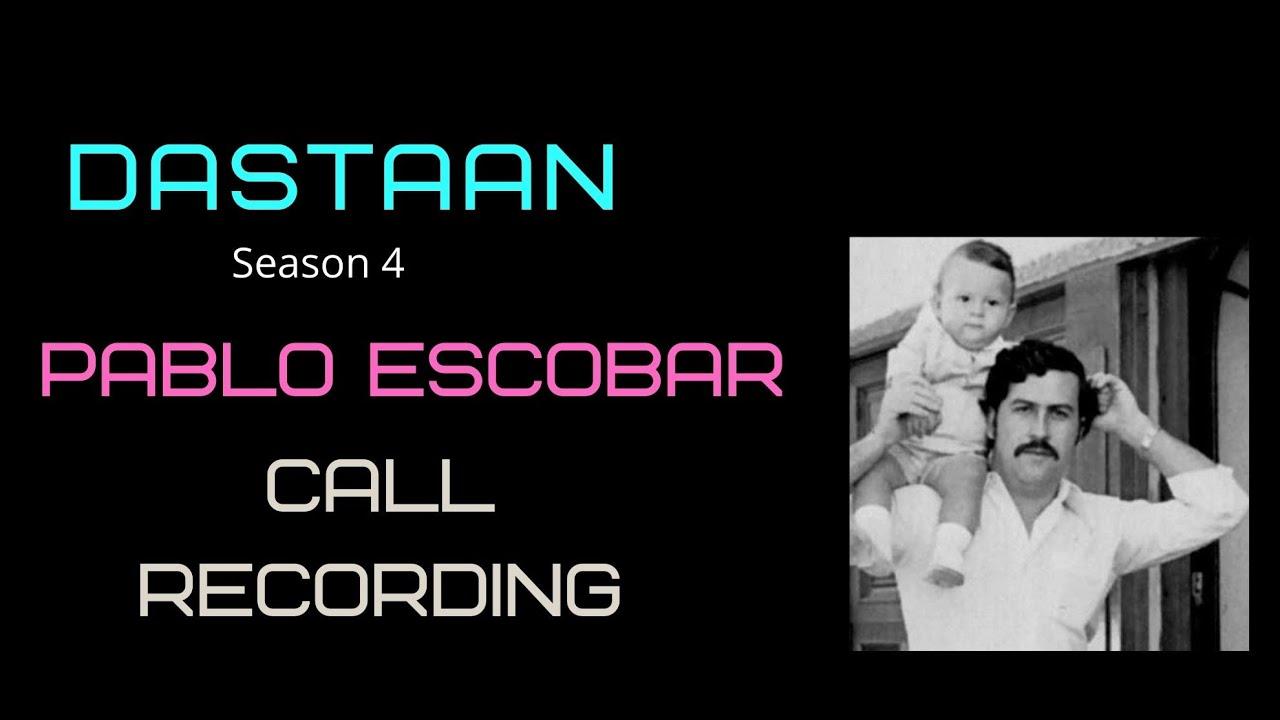 Pablo Escobar Last Phone Call Recording To Wife & Family Dastaan Season Episode