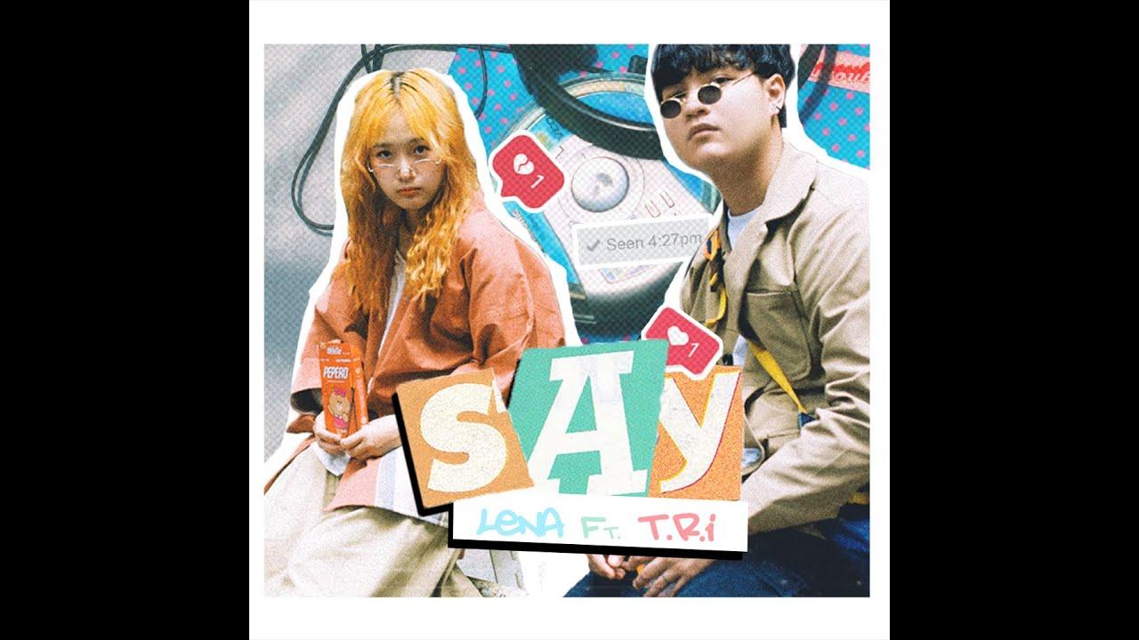 Download Lena - SAY { ft T.R.I } // Official MV