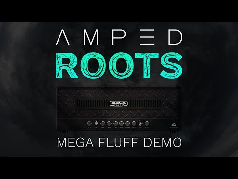 ML Sound Lab AMPED: Roots   Mega Fluff Demo