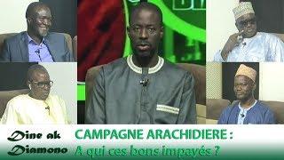 Dine ak Diamono ( 28 juin 2018) - CAMPAGNE ARACHIDIERE :  A qui ces bons impayés ?