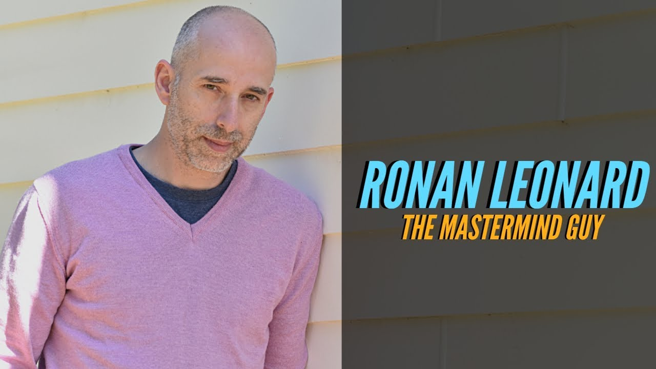 49: Ronan Leonard: The Mastermind Guy 1