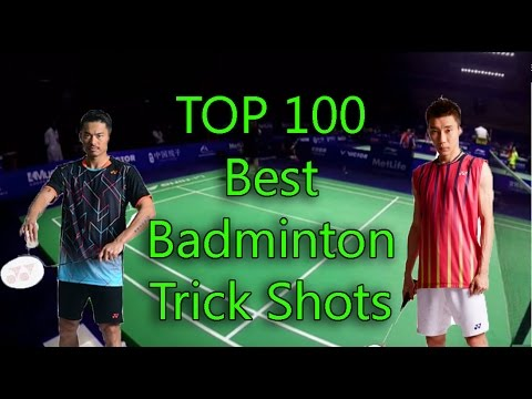 TOP 10O Best Badminton TRICK SHOTS in the world 17 min