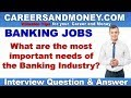 What changes are required in the Banking Industry? -  Bank Interview Question & Answer