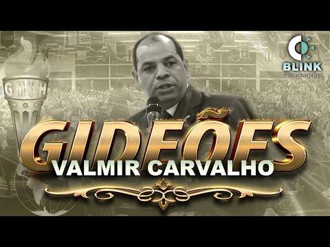 Pr. Valmir Carvalho I Gideões 2017 Tema: O Crente Durepoxe